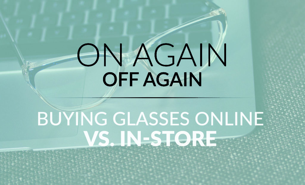 Buying glasses online vs in store