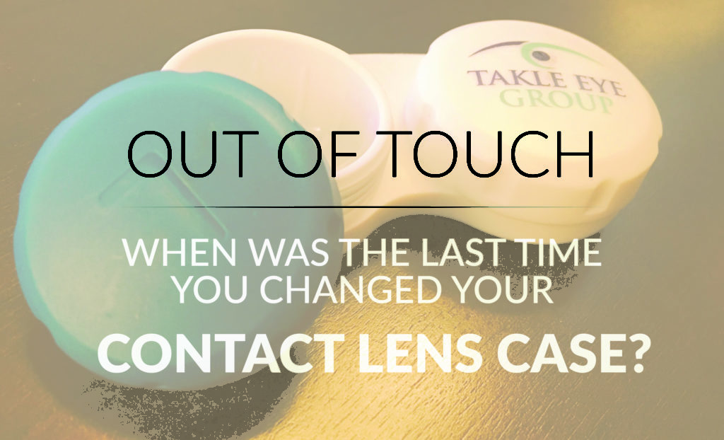 When was the last time you changed your contact lens case?
