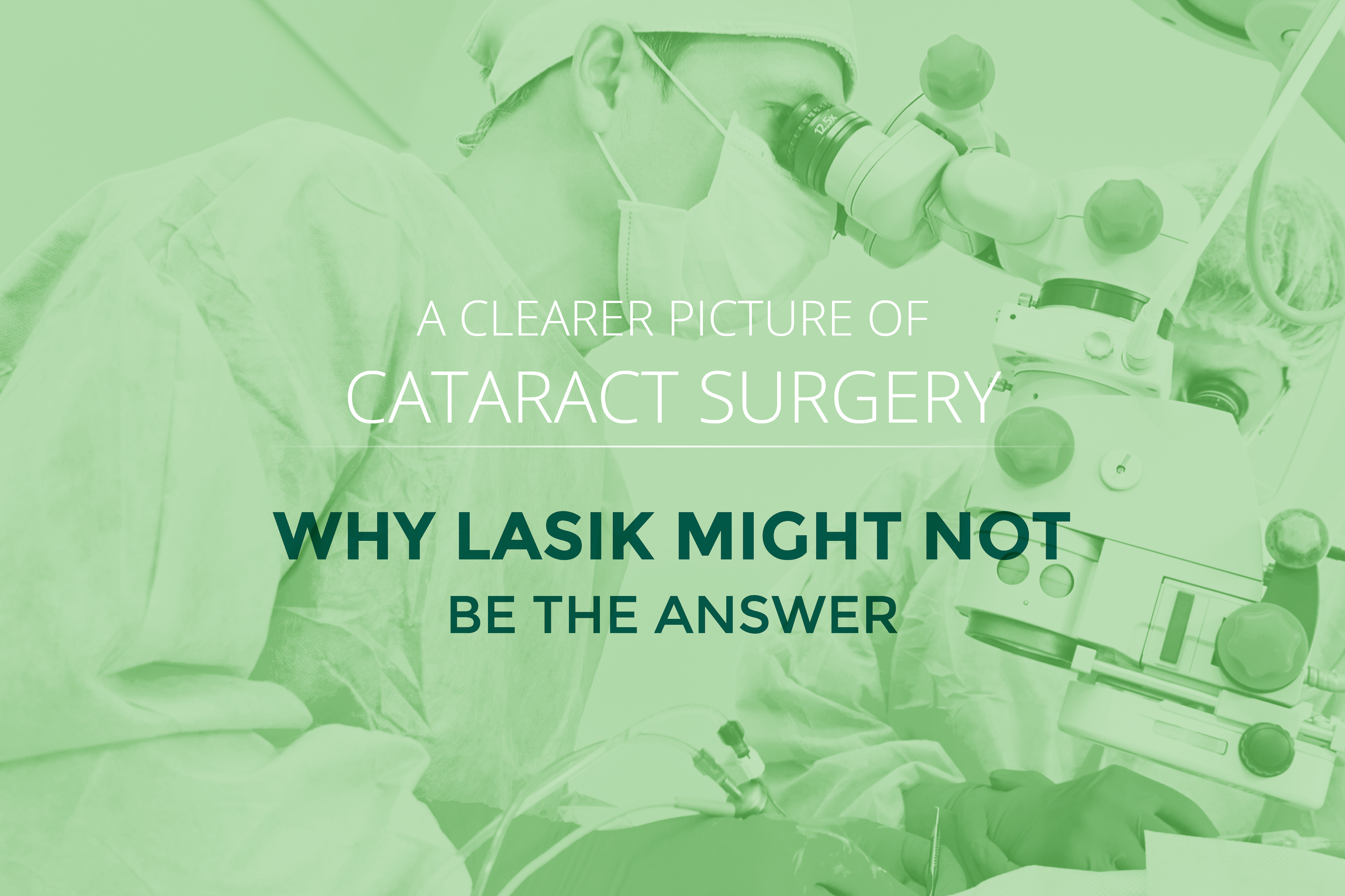 Cataract Surgery: Why Lasik Might not be the Answer